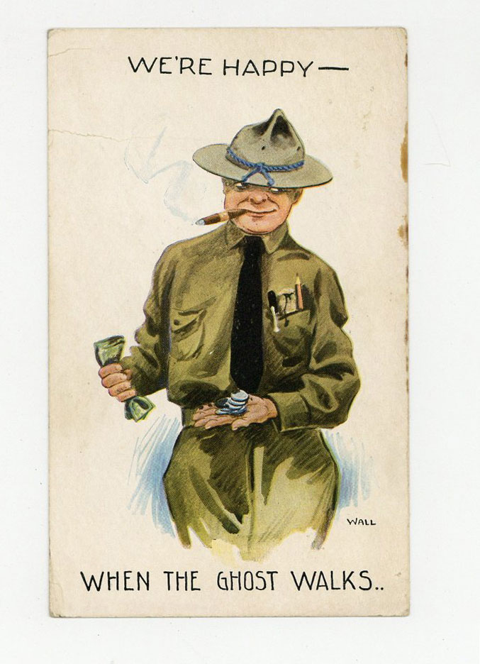 """Color pictorial postcard depicting a cartoon signed """"Wall"""" of a cigar-smoking soldier counting his cash and titled """"We're Happy--When The Ghost Walks.."""" John Freeman."""