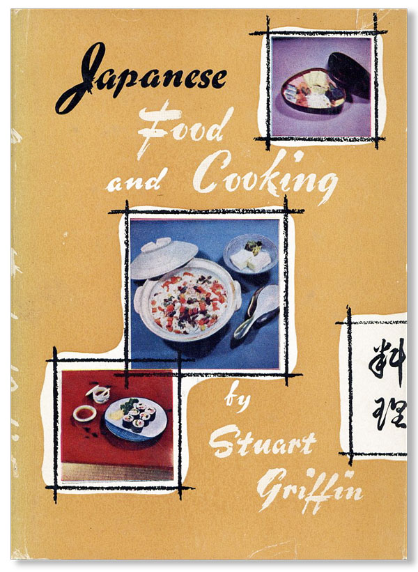 Japanese Food and Cooking. Stuart GRIFFIN.