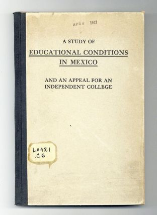 A study of educational conditions in Mexico and an appeal for an independent college. Committee...