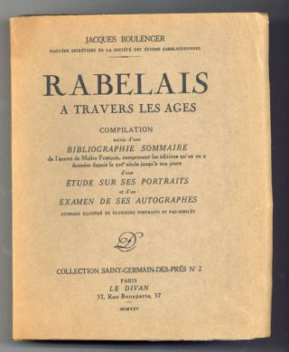 Rabelais a Travers les Ages [Limited Edition]. Jacques BOULENGER