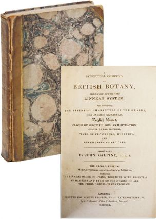 A Synoptical Compend of British Botany, Arranged After the Linnean System; and containing the...